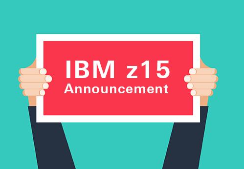 IBM z15 – September 12, 2019 Announcement