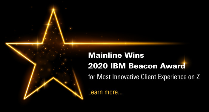 mainline wins  2020 ibm beacon award  for most innovative client experience on z. click to learn more