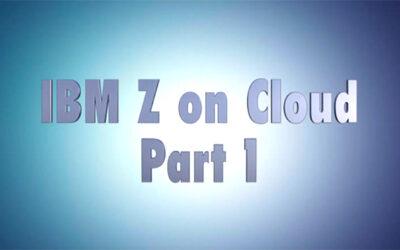 VLOG: IBM Z on Cloud Part 1:  Why IBM z for On Premise cloud