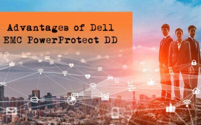 BLOG: Advantages of Dell EMC PowerProtect DD