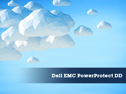 BLOG: Dell EMC PowerProtect DD: A Cloud-Enabled Solution