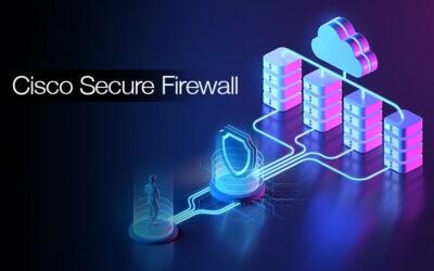 BLOG: Cisco Secure Firewall – Adaptive Security Appliance (ASA) and Firepower