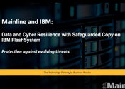 IBM Safeguarded Copy for FlashSystem – Protection against evolving threats Featured Image